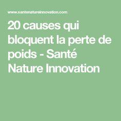 20 causes qui bloquent la perte de poids - Santé Nature Innovation