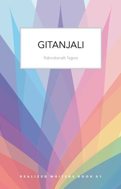 Gitanjali or Song Offerings Poetry For Kids, Rabindranath Tagore, Nobel Prize, Book Reader, Cover Design, Breeze, The Book, Literature, Writer