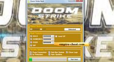 Doom Strike Hack Cheat    Doom strike Hack Cheat Features:  Generate Unlimited Gold Coins  Generate Infinite Gems / Diamonds  Food Adder  Vip Creator  Level UP EXP XP Adder  All Security Options  About Doom Strike Hack I have the honor to present to you the software created