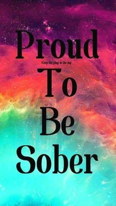 The Pride I feel in being clean and sober is not a personal ego brag,it's the tr. - The Pride I feel in being clean and sober is not a personal ego brag,it's the true Pride being pa - Sober Quotes, Sobriety Quotes, Aa Quotes, Sobriety Gifts, Inspirational Quotes, Wife Quotes, Food Quotes, Friend Quotes, Healing