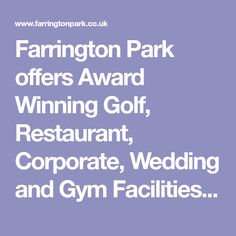 Farrington Park offers Award Winning Golf, Restaurant, Corporate, Wedding and Gym Facilities in Somerset.