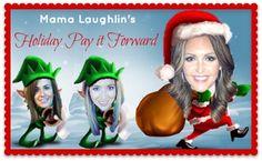 Mama Laughlin: Mama Laughlin's Holiday Pay It Forward