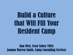 Build a Culture That Will Fill Your #Summercamp by Dan Weir (@danlovescamp) and Joanna Warren Smith
