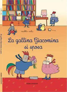 """Il libro """"la gallina Giacomina si sposa"""""""