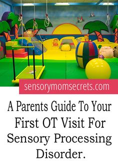 A parent's guide to your first Occupational Therapy visit for sensory processing disorder.