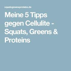 Meine 5 Tipps gegen Cellulite - Squats, Greens & Proteins