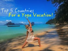 Trying to plan a zen getaway? Here are the top 5 countries for your next Yoga Vacation! I also tossed in studio recommendations and pros/cons!