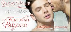 Blog Tour: Fortunate Blizzard by L.C. Chase with Guest Post & #Giveaway | @LC_Chase | http://sinfullymmbookreviews.blogspot.de/2015/11/blog-tour-fortunate-blizzard-by-lc.html @sinfully_mmblog (scheduled via http://www.tailwindapp.com?utm_source=pinterest&utm_medium=twpin&utm_content=post17256440&utm_campaign=scheduler_attribution)