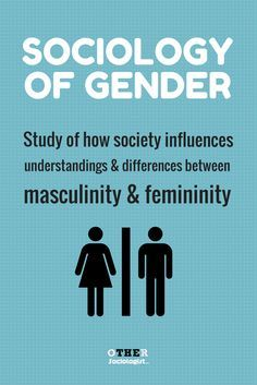 The Sociological Distinction Between Sex and Gender