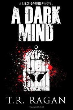 A Dark Mind (Lizzy Gardner Series, Book 3) by T. R. Ragan, http://www.amazon.com/dp/B00AJ3WDFS/ref=cm_sw_r_pi_dp_e1y1ub1T00YMW