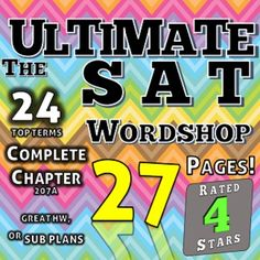 -Complete Chapter From THE ULTIMATE SAT ACT WordShop 207A-Over 2 Weeks of Instruction! Complete Wordshop has... Over *** 250 *** PAGES! Absolutely everything needed for an entire quarter or more of SAT vocabulary and reading mastery. 20+ Pages of Worksheets, note cards, matching, synonyms, parts of speech, color-coding, and word scrambles PLUS new task cards with critical reading questions.