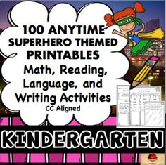 100 Common Core aligned, anytime usage, Language, Math, Writing and Reading Printables (in a Superhero Theme!) all for Kindergarten are included within this purchase! These are excellent to use for early finishers, seat-work, homework, morning work, and even to send home within a summer packet for further review!