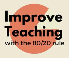 How do you make the most of your precious time as a teacher? Brian Sztabnik explains the 80/20 rule and how he applies it in his practice to maximize impact.