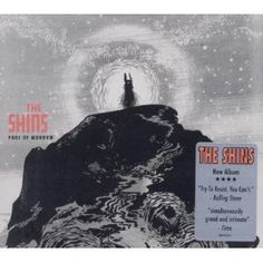 The Shins - Port of Morrow  First Album in 5 years!