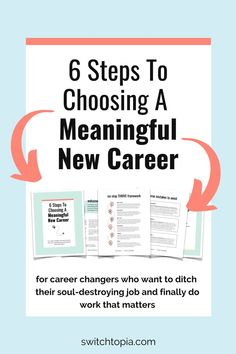 Ready to finally do meaningful work? Still trying to find your purpose? Download the 6 Steps To Choosing a New Meaningful Career