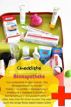 Checkliste Reiseapotheke für Kinder: Gut vorbereitet in den Urlaub - Die Reiseapotheke für Kinder | Fieber ✓ Durchfall ✓ Verstopfung ✓ Erkältung ✓ Insekten & Zecken ✓ Sonnenschutz ✓Windeldermati
