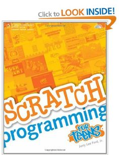 Scratch Programming for Teens For Teens Course Technology: Amazon.co.uk: Jerry Ford, Jr.: Books
