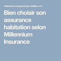 Bien choisir son assurance habitation selon Millennium Insurance