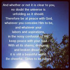 #quote #desiderata Desiderata, Spiritual Wisdom, Confused, Poems, Prayers, Spirituality, Peace, God, Feelings