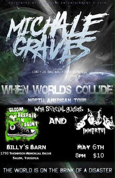 """Michale Graves in Salem, VA at Billy's Barn """"When Worlds Collide Tour"""" Fri May 6~19:00  Billy's Barn"""