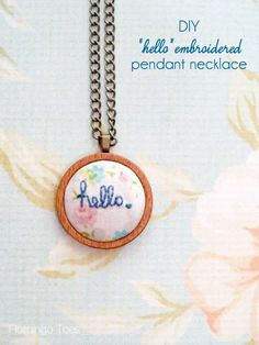 """DIY """"hello"""" embroidered pendant necklace - super easy to make and would make a great gift too!"""