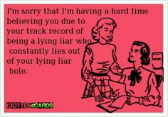 lying liar has to lie Me Quotes, Funny Quotes, Sassy Quotes, Sarcastic Quotes, Lol, Thats The Way, Truth Hurts, Ex Husbands, The Victim