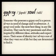 May 8 I am a gypsy.I am a free spirit.a wild woman wanderess. I live life with glass half full. I live my life in no regrets for bei. Gypsy Soul Quotes, Hippie Quotes, Gypsy Sayings, Lost Soul Quotes, Beautiful Soul Quotes, Gypsy Life, Hippie Life, Hippie Gypsy, Gypsy Chic