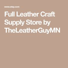 Full Leather Craft Supply Store by TheLeatherGuyMN