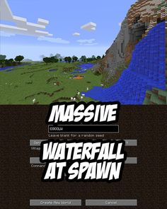 Spawn beside this massive waterfall. Minecraft Seed: COCCLW