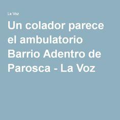 CorreodeParosca Reportero Comunitario sr.Franz Freites Un colador parece el ambulatorio Barrio Adentro de Parosca - La Voz