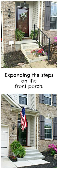 Expanding our small steps on the front porch made a huge difference.