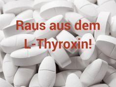 L-Thyroxin, weg von Hashimoto und Co