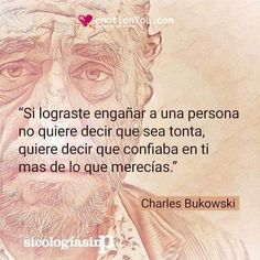 Wise Quotes, Words Quotes, Inspirational Quotes, Wise Sayings, Quotes Amor, Charles Bukowski Frases, Nietzsche Quotes, Meaningful Pictures, Quotes En Espanol