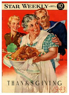 Canadian Thanksgiving celebrated on the cover of Star Weekly magazine, October 1943. #vintage #1940s #WW2 #Thanksgiving #Canada