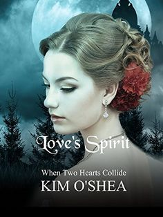 Love's Spirit: When Two Hearts Collide by Kim O'Shea… Two Hearts, Paranormal Romance, Spirit, Love, Amazon, Boyfriends, Kindle, Ireland, Books