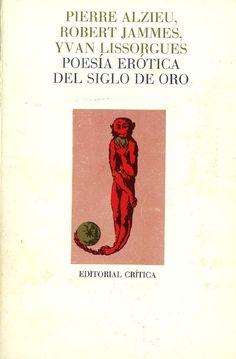 Poesía erótica del siglo de oro / recopilación de Pierre Alzieu ... [et al.]
