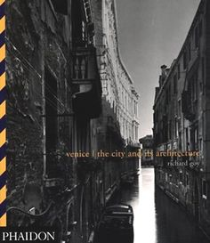 http://uk.phaidon.com/store/architecture/venice-the-city-and-its-architecture-9780714838649/