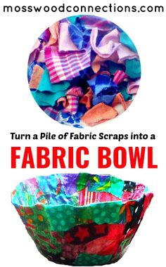 Fabric Bowls: Make a Beautiful DIY Gift with Recycled Fabric! - Mosswood - Early Education - FABRIC BOWL: Turn a Pile of Fabric Scraps into a Fabric Bowl; a Fantastic Homemade Gifts the Kids C - Upcycled Crafts, Recycled Art Projects, Projects For Kids, Sewing Crafts, Upcycled Clothing, Sewing Projects, Crafts For Teens To Make, Crafts To Sell, Easy Crafts