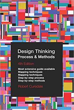 Design Thinking Process & Methods 4th Edition: Amazon.de: Robert A Curedale: Fremdsprachige Bücher Interior Design Classes, Design Thinking Process, Design Basics, Ebook Pdf, Free Ebooks, Book Design, Service Design, Free Design, Audio Books