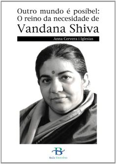Outro mundo é posíbel : o reino da necesidade de Vandana Shiva / Anna Cervera Iglesias Vandana Shiva, Anna, Other, Lifebuoy, Senior Boys, Libros