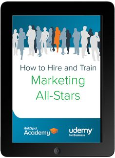 Marketing recruiters, take note! How to Hire and Train Marketing All-Stars
