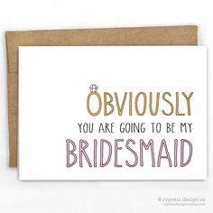 """Will You Be My Bridesmaid Card It's not like they don't already know...but lets make it official! - Blank Inside - A2 size (4.25"""" x 5.5"""") - 100% Recycled Heavy Card Stock with 100% Recycled Kraft Enve"""