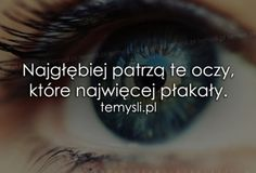 Najgłębiej patrzą te oczy, które.. Sad Quotes, Love Quotes, Sad Stories, Romantic Quotes, Man Humor, Me As A Girlfriend, Motto, Picture Quotes, Quotations