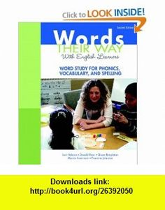 Words Their Way with English Learners Word Study for Phonics, Vocabulary, and Spelling (2nd Edition) (Words Their Way Series) (9780136119029) Lori Helman, Donald R. Bear, Shane Templeton, Marcia Invernizzi, Francine R. Johnston , ISBN-10: 0136119026  , ISBN-13: 978-0136119029 ,  , tutorials , pdf , ebook , torrent , downloads , rapidshare , filesonic , hotfile , megaupload , fileserve