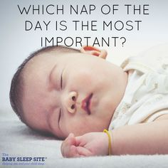 Which nap of the day is the MOST important? Find out this and 4 other important nap facts in this article.