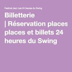 Billetterie |Réservation places et billets 24 heures du Swing