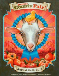 Denver County Fair - Fair News - 2012 Poster by Mark Penner Howell! Food Truck Party, County Fair Theme, Denver Food, Country Fair, Body Art Tattoos, The Magicians, Goats, Miniatures, Tatuajes
