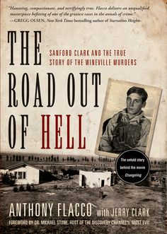 The Road Out of Hell: Sanford Clark and the True Story of the Wineville Murders: Anthony Flacco, Jerry Clark (Contributor), Michael Stone (Foreword) I Love Books, Books To Buy, Good Books, Books To Read, My Books, Retro Humor, Reading Lists, Book Lists, Reading Room