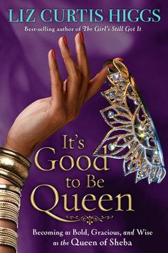 It's Good to Be Queen by Liz Curtis Higgs   PenguinRandomHouse.com  Amazing book I had to share from Penguin Random House