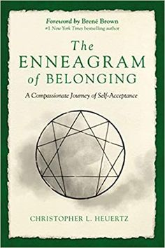 The Enneagram of Belonging: A Compassionate Journey of Self-Acceptance By Christopher L. Heuertz Book Excerpt : For the Enneagram enthusias.